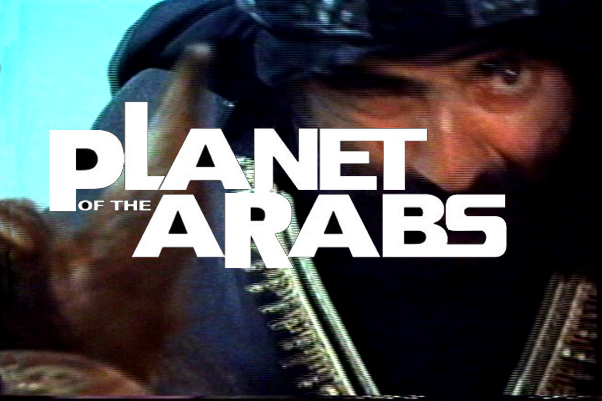 http://flowtv.org/wp-content/uploads/2008/02/planet_of_the_arabs_still.JPG