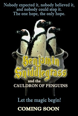 The Poster for the Fictional Benjamin Sniddlegrass and the Cauldron of Penguins