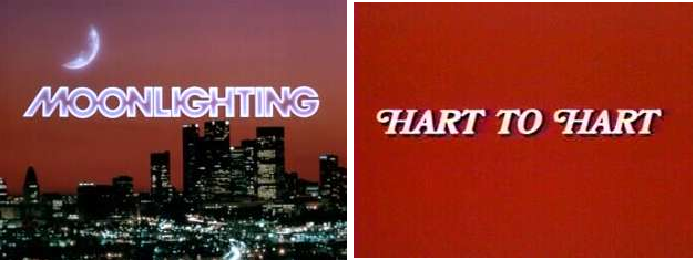 Hart to Hart and Moonlighting